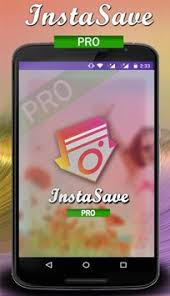instagram pro apk instasave for instagram pro apk free tools app for