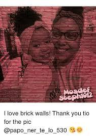 Brick Wall Meme - mosacf sbcpmg12 i love brick walls thank you tio for the pic