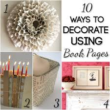 How To Decorate Our Home 10 Ways To Decorate Using Book Pages Blissfully Domestic