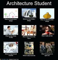 Meme Generator What I Do - architect meme things to know before starting architecture school