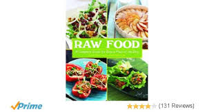 raw food a complete guide for every meal of the day erica