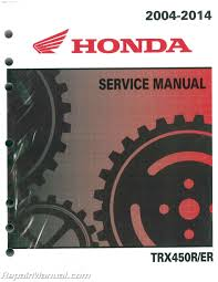 2004 2014 honda trx450r er sportrax atv service manual