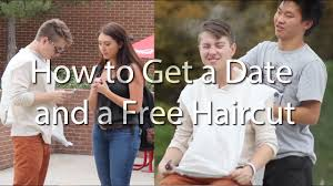 how to get a date and a free haircut youtube