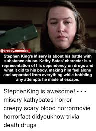 Stephen King Meme - enemies stephen king s misery is about his battle with substance