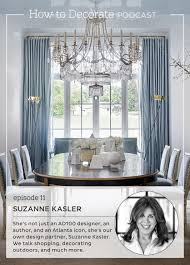Ballard Design Outlet Atlanta Suzanne Kasler How To Decorate Podcast How To Decorate