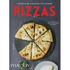 l ecole de cuisine de l école de cuisine italienne pizzas broché phaidon achat