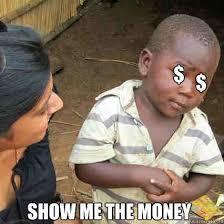 Money Meme - 20 comical show me the money memes sayingimages com