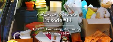 tips for downsizing episode 14 tips for downsizing and rightsizing your home
