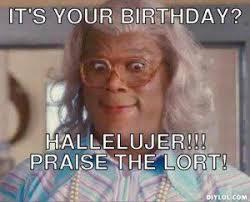 Happy Birthday Meme Creator - resized madea baby meme generator it s your birthday hallelujer