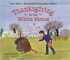 thanksgiving in the white house gary hines alexandra wallner
