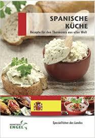 spanische k che spanische küche rezepte für den thermomix aus aller welt