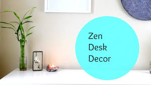 zen minimalist desk decor youtube