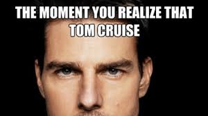 Tom Cruise Meme - is tom cruise immortal owned com