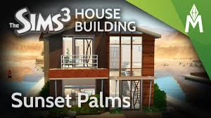 the sims 3 house building sunset palms youtube