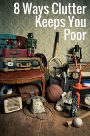Clutter Ways Clutter Keeps You Poor
