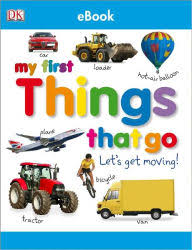 Ebooks Barnes And Noble Tabbed Board Books My First Things That Go Let U0027s Get Moving By
