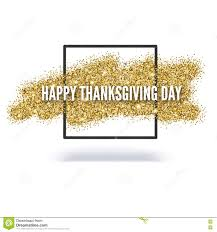 thanksgiving greeting pictures happy thanksgiving gold glitter greeting card stock illustration