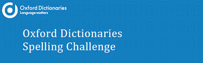 Challenge Dictionary Oxford Dictionaries Spelling Challenge Oxford Dictionaries