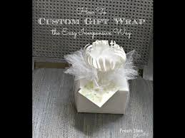 custom gift wrap how to custom gift wrap the easy inexpensive way from fresh idea