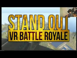 pubg vr preview pubg vr clone stand out vr battle royal windows mixed
