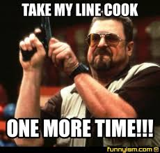 Line Cook Memes - take my line cook one more time meme factory funnyism funny