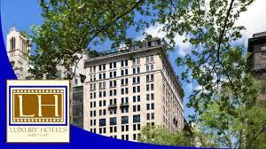luxury hotels gramercy park hotel new york ny youtube