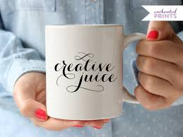 Creative Mug Designs Creative Juice Mug Motivational Mug Inspirational Mug Gift