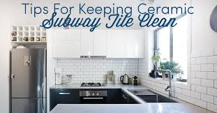 how to degrease backsplash tips for keeping ceramic subway tile clean mees