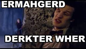 Ermahgerd Memes - ermahgerd doctor who version by vickerooni on deviantart