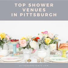 Best Buffet In Pittsburgh by The Top Pittsburgh Venues To Host Your Shower U2014 Olive U0026 Rose Events