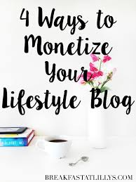 Lifestyle Blog Design How To Monetize Your Lifestyle Blog Breakfast At Lilly U0027s