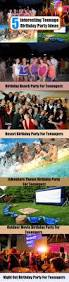 interesting teenage birthday party ideas how to celebrate a