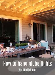 Lights On Patio How To Hanging Globe Lights The Patio Dining Area