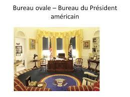 bureau president americain la maison blanche ppt télécharger