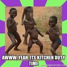 Awww Yeah Meme - awww yeah its kitchen duty time african kids dancing meme