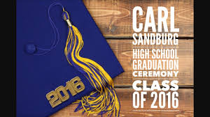 class of 2016 graduation carl sandburg high school graduation class of 2016
