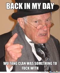Wu Tang Clan Meme - wu tang clan aint nothing to fuck with by choasekiller meme center
