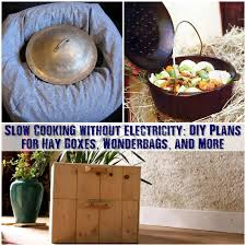 electricit cuisine cooking without electricity diy plans for hay boxes