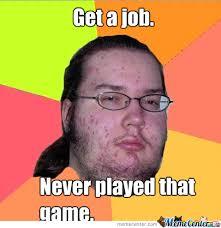 Get A Job Meme - get a job by dancingeagle meme center