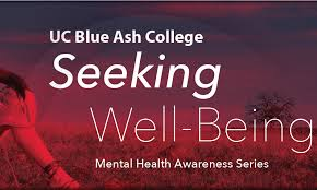 Seeking Series Seeking Well Being Mental Health Awareness Series At Uc Blue Ash