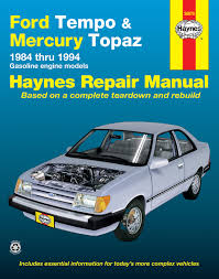 ford tempo u0026 mercury topaz all 2wd gas 84 94 haynes repair