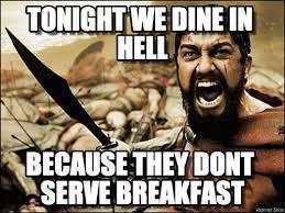 Hell Meme - tonight we dine in hell 300 spartan meme on memegen