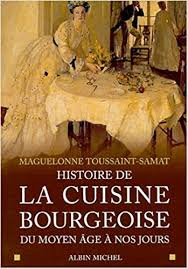 histoire de la cuisine histoire de la cuisine bourgeoise edition maguelonne