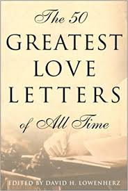 the 50 greatest love letters of all time amazon co uk david h