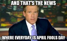 April Fools Day Meme - brian williams was there meme imgflip