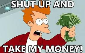 Fry Meme - shut up and take my money fry meme mememagnetic