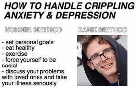 Anxiety Meme - i have crippling anxiety idubbbz