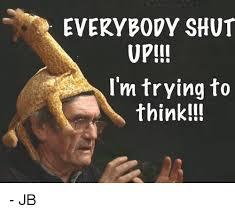 Meme Shut Up - 25 best memes about everybody shut up everybody shut up memes