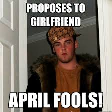 Funny April Fools Memes - proposes to girlfriend april fools az meme funny memes funny