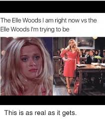 Elle Meme - the elle woods l am right now vs the elle woods i m trying to be
